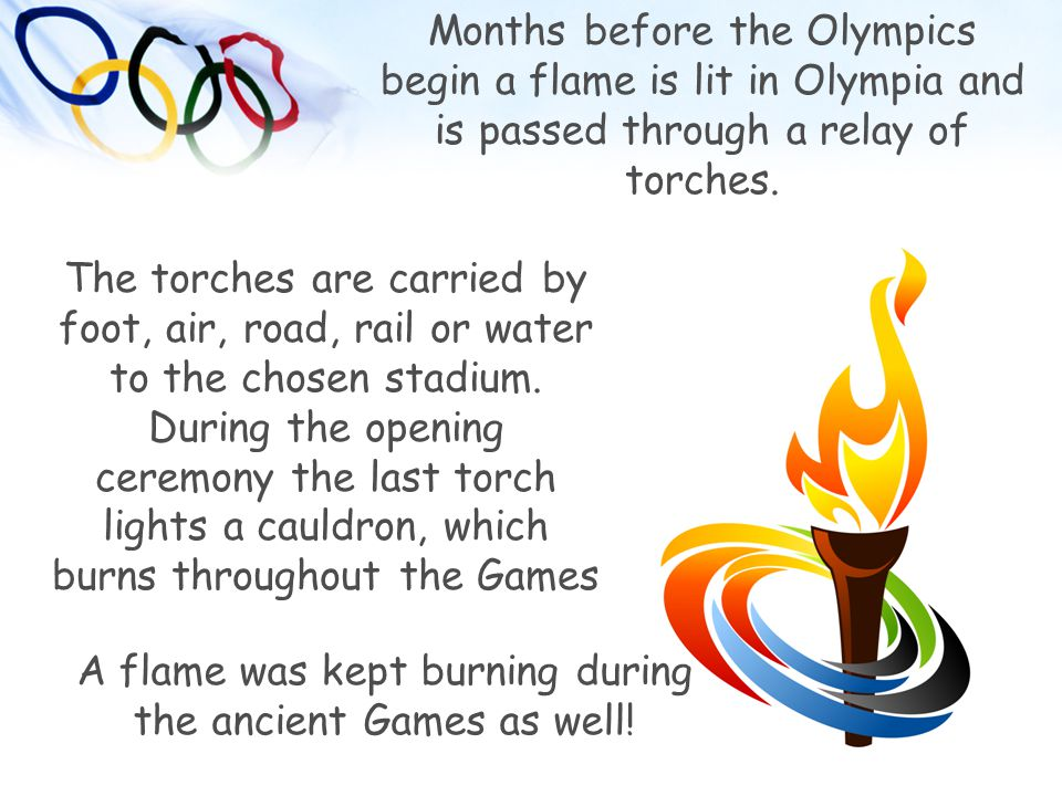 A flame was kept burning during the ancient Games as well!