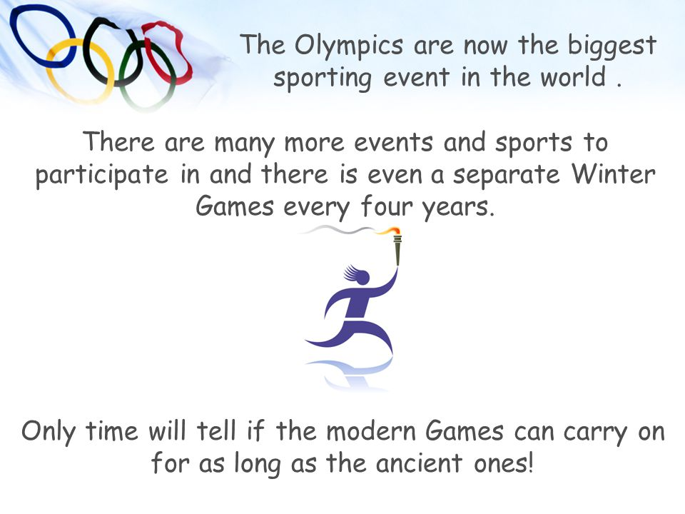 The Olympics are now the biggest sporting event in the world .
