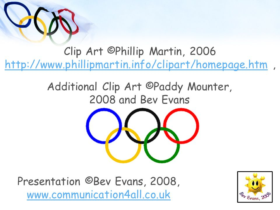 Additional Clip Art ©Paddy Mounter, 2008 and Bev Evans