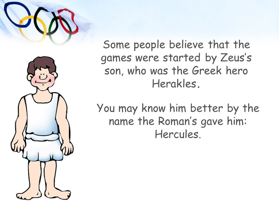 You may know him better by the name the Roman's gave him: Hercules.