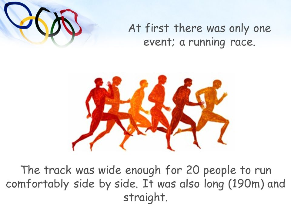 At first there was only one event; a running race.