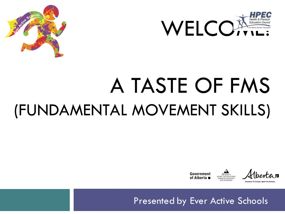 WELCOME! A TASTE OF FMS (FUNDAMENTAL MOVEMENT SKILLS)