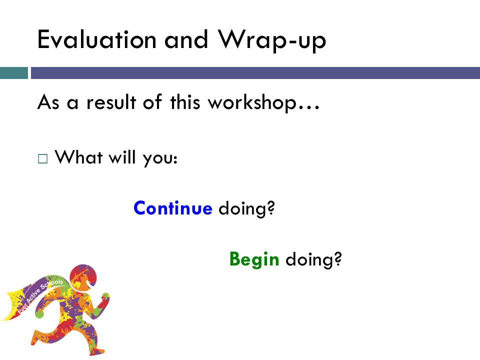 Evaluation and Wrap-up