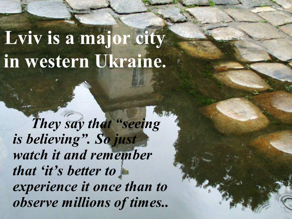 Lviv is a major city in western Ukraine.