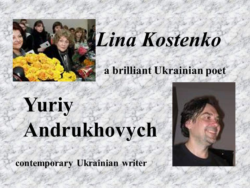 Lina Kostenko Yuriy Andrukhovych a brilliant Ukrainian poet