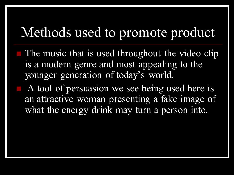 Methods used to promote product