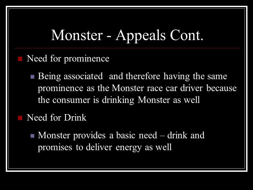 Monster - Appeals Cont. Need for prominence