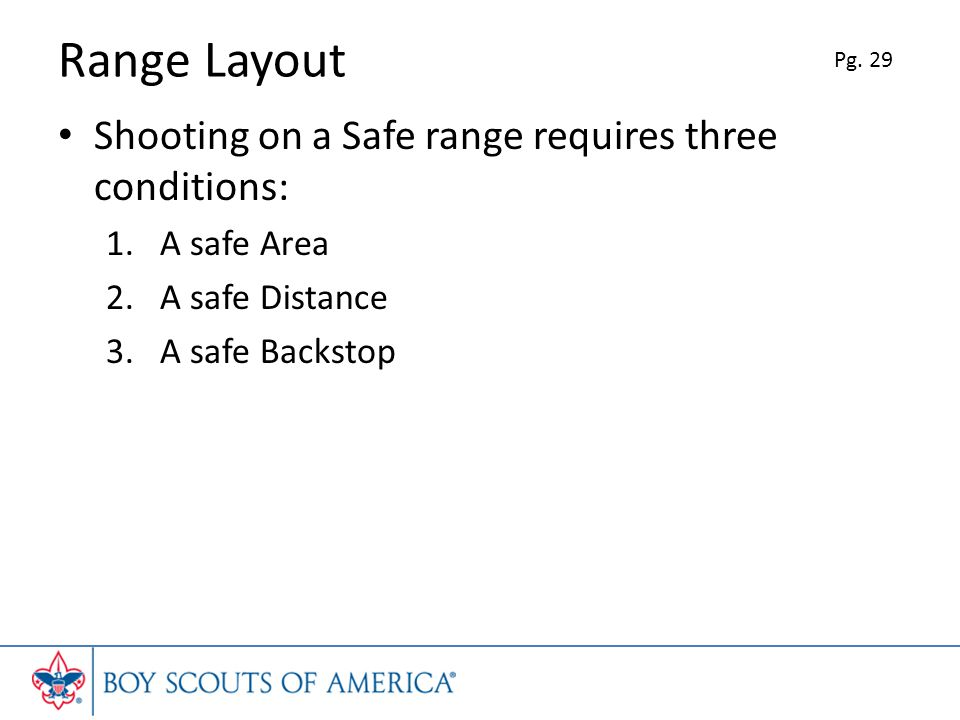 Range Layout Shooting on a Safe range requires three conditions: