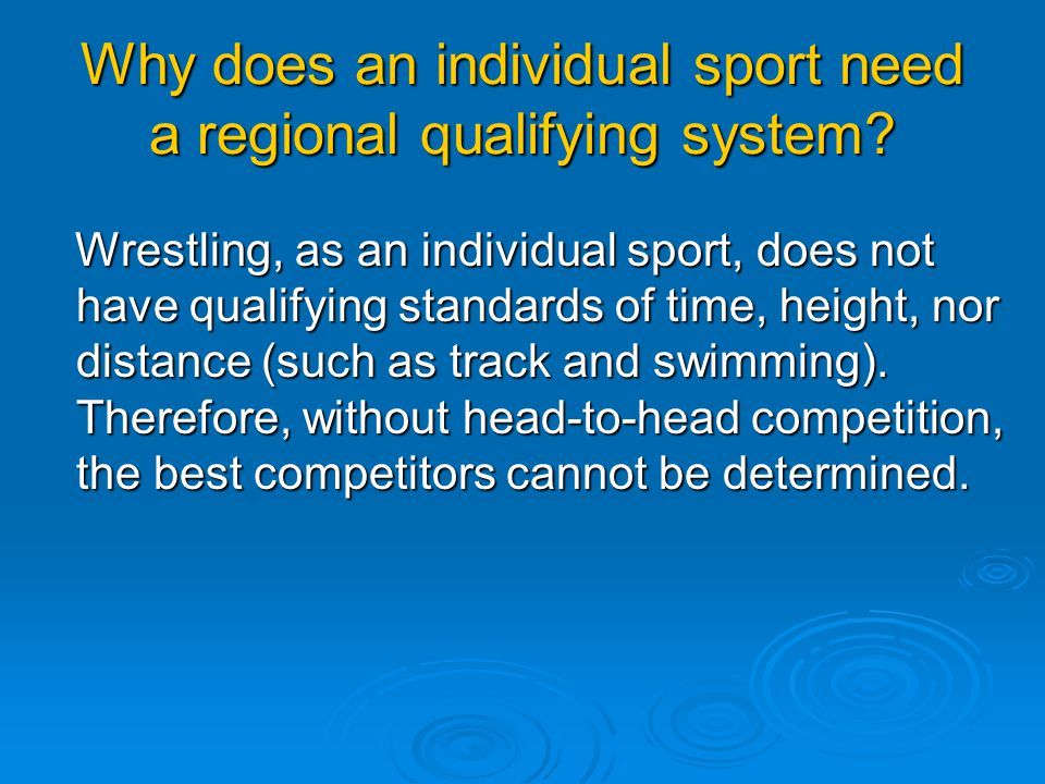 Why does an individual sport need a regional qualifying system