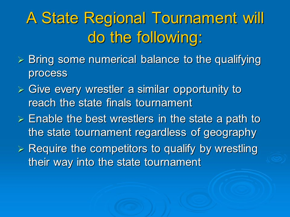 A State Regional Tournament will do the following: