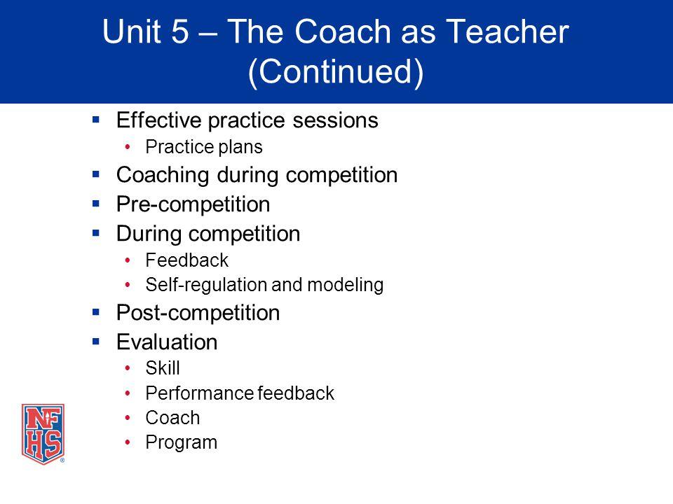 Unit 5 – The Coach as Teacher (Continued)