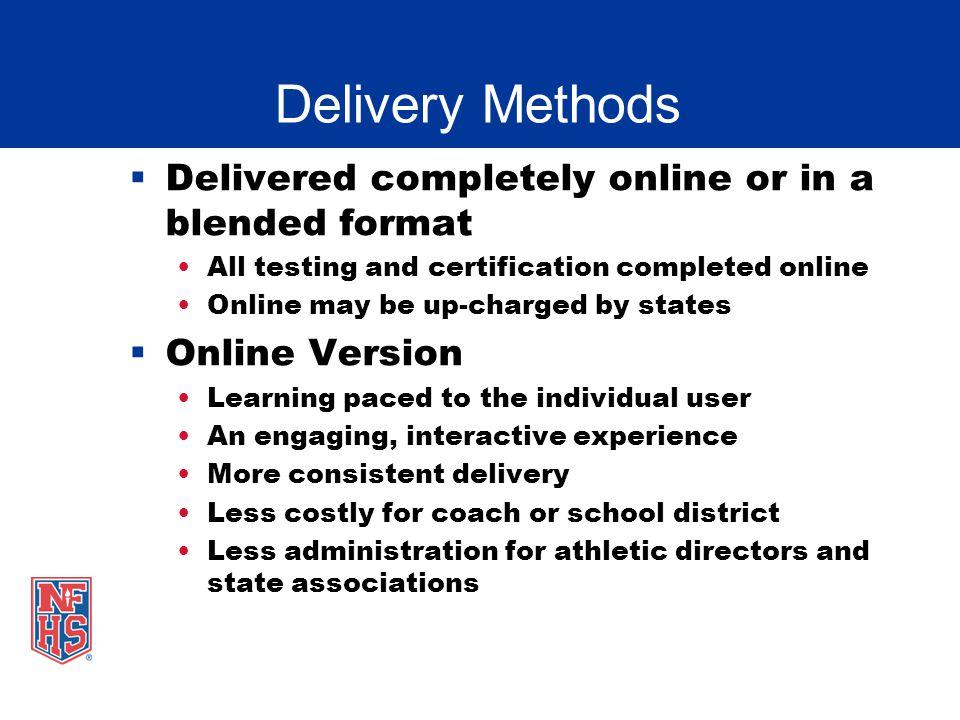 Delivery Methods Delivered completely online or in a blended format