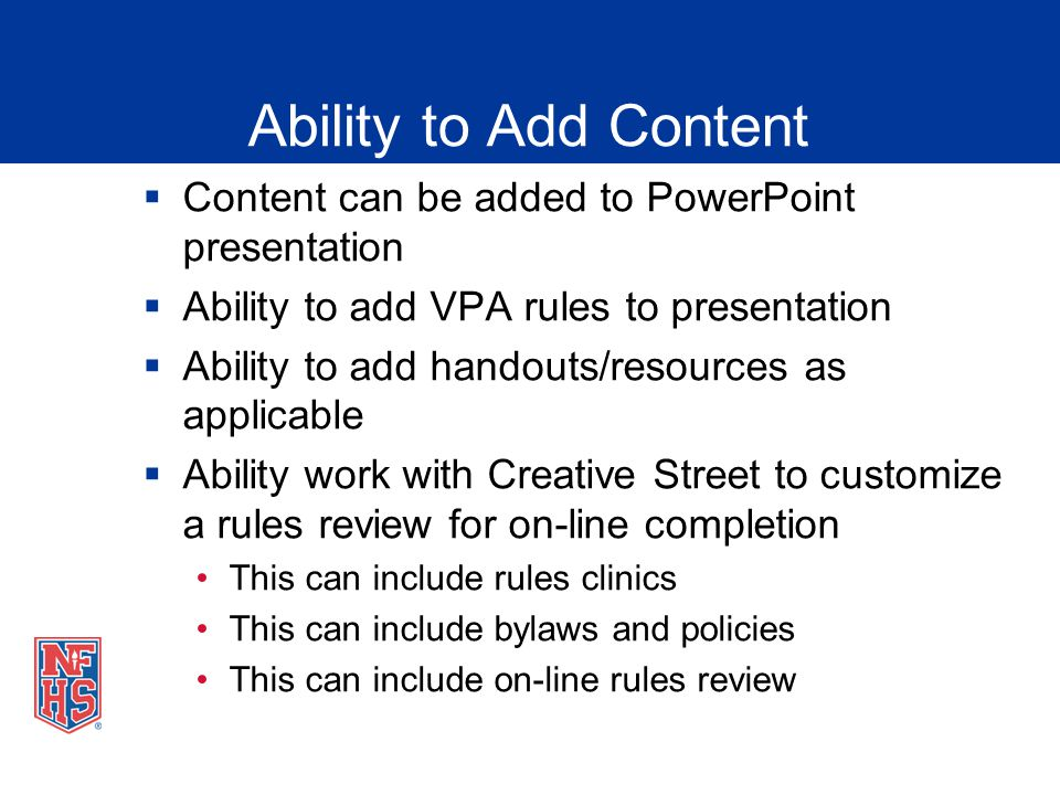 Ability to Add Content Content can be added to PowerPoint presentation