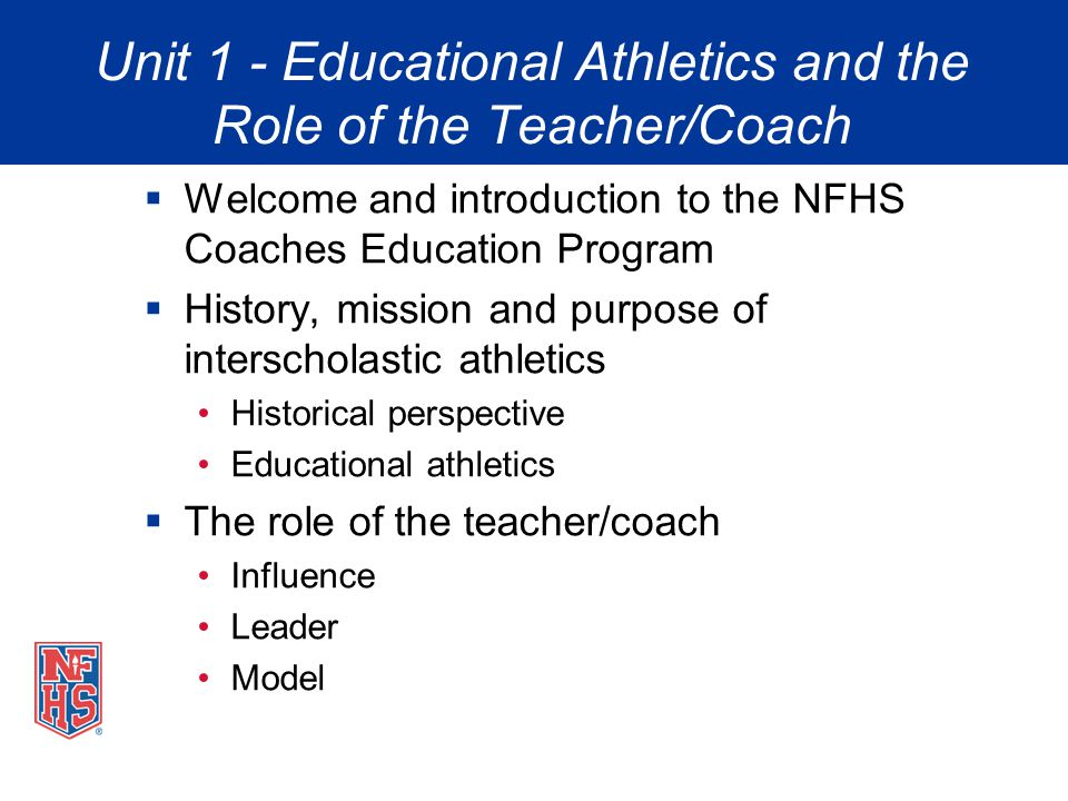 Unit 1 - Educational Athletics and the Role of the Teacher/Coach