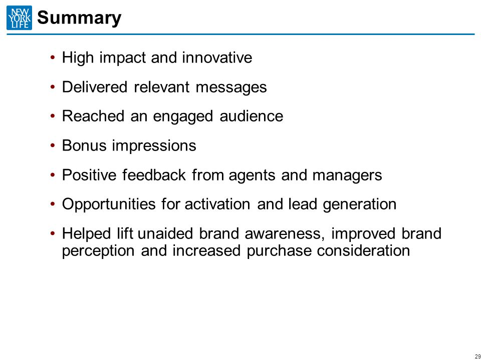Summary High impact and innovative Delivered relevant messages