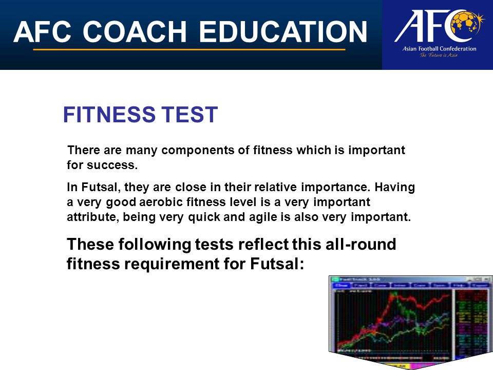 FITNESS TEST There are many components of fitness which is important for success.