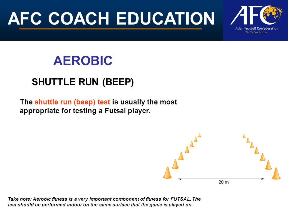 AEROBIC SHUTTLE RUN (BEEP)