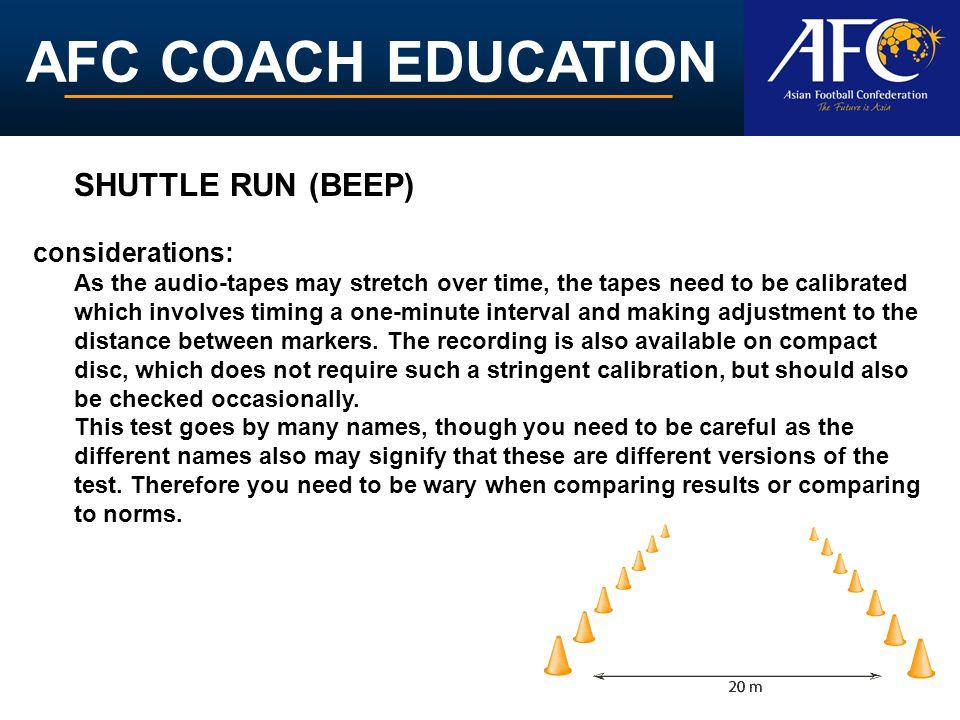 SHUTTLE RUN (BEEP) considerations: