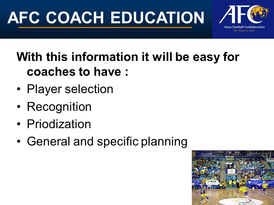 With this information it will be easy for coaches to have :