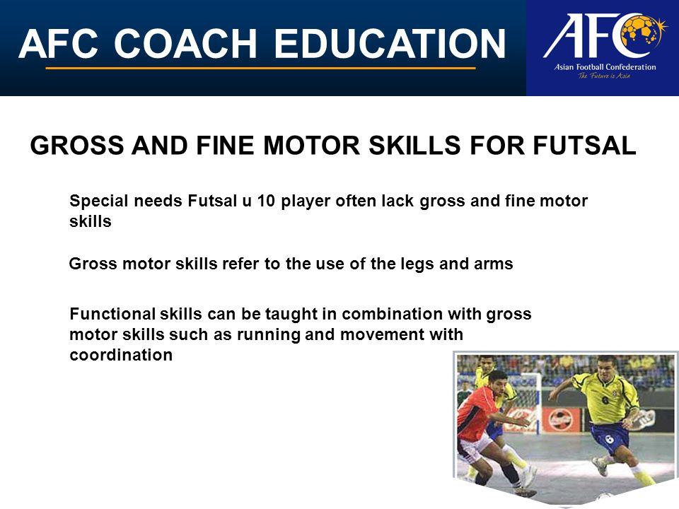 GROSS AND FINE MOTOR SKILLS FOR FUTSAL