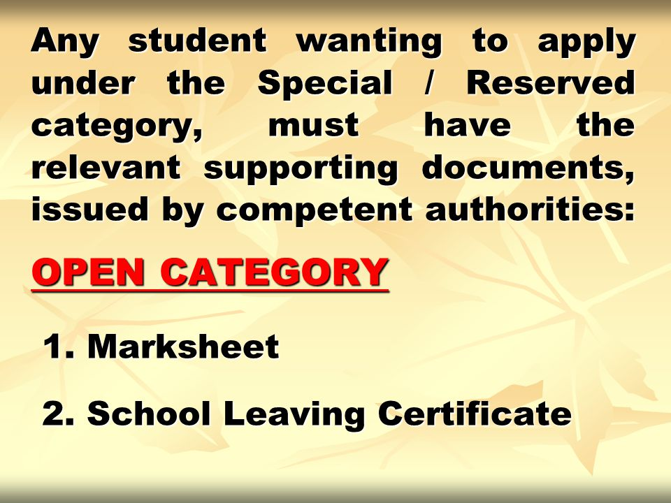 Any student wanting to apply under the Special / Reserved category, must have the relevant supporting documents, issued by competent authorities: