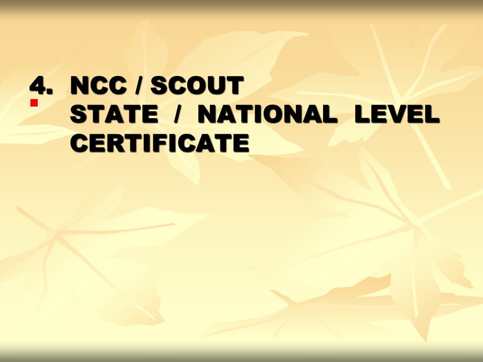 4. NCC / SCOUT STATE / NATIONAL LEVEL CERTIFICATE