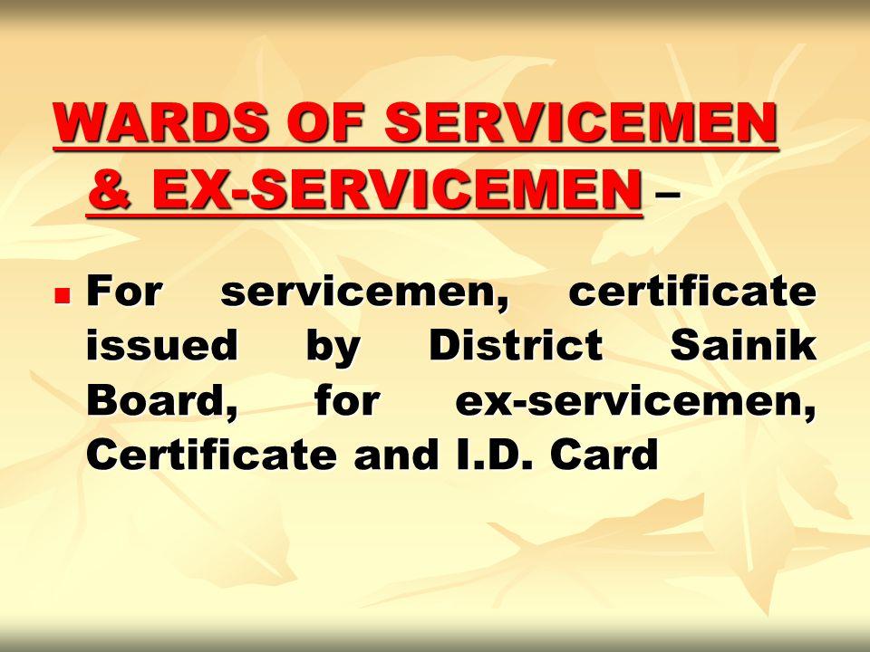 WARDS OF SERVICEMEN & EX-SERVICEMEN –