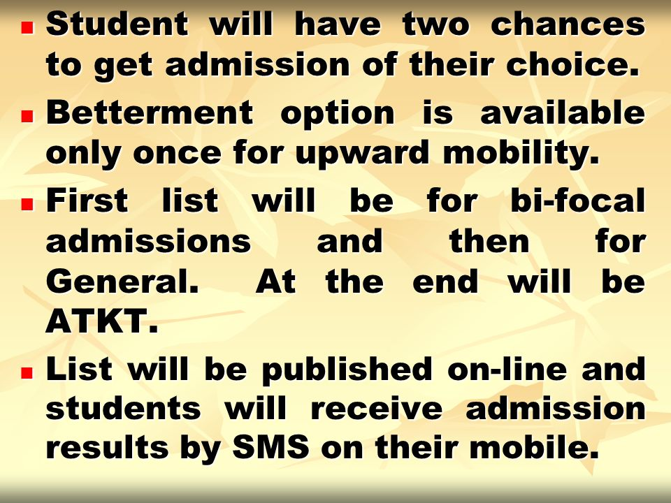 Student will have two chances to get admission of their choice.