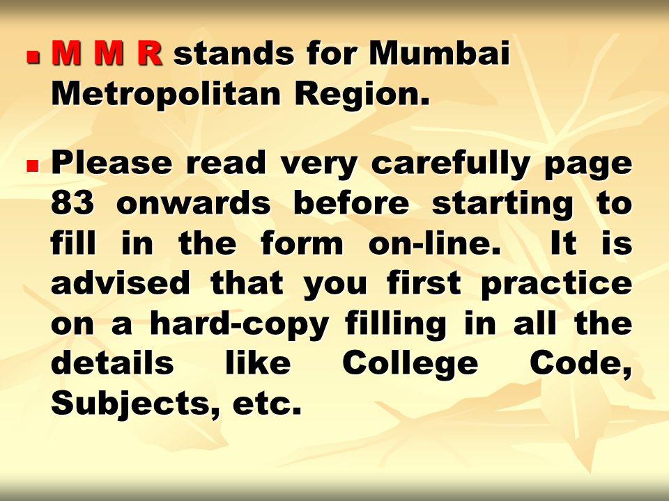 M M R stands for Mumbai Metropolitan Region.
