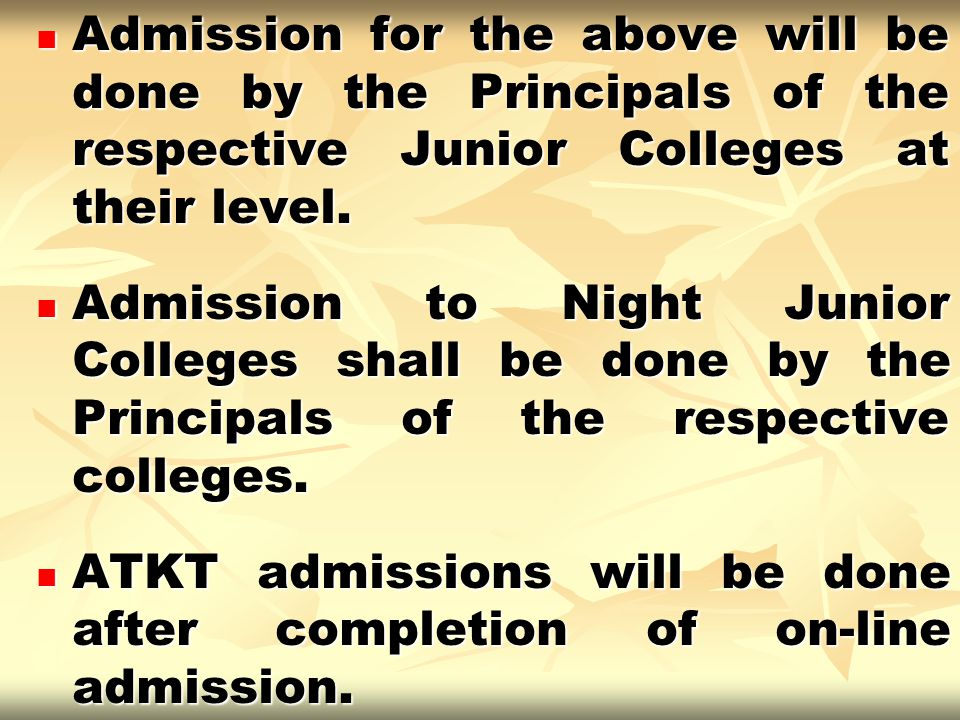 Admission for the above will be done by the Principals of the respective Junior Colleges at their level.
