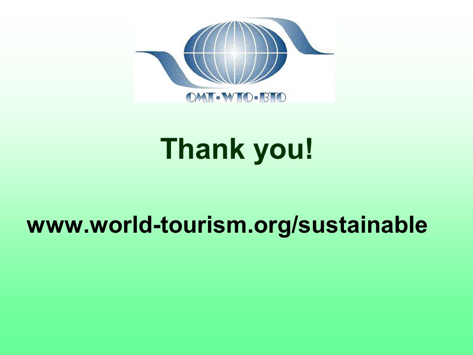 Thank you! www.world-tourism.org/sustainable