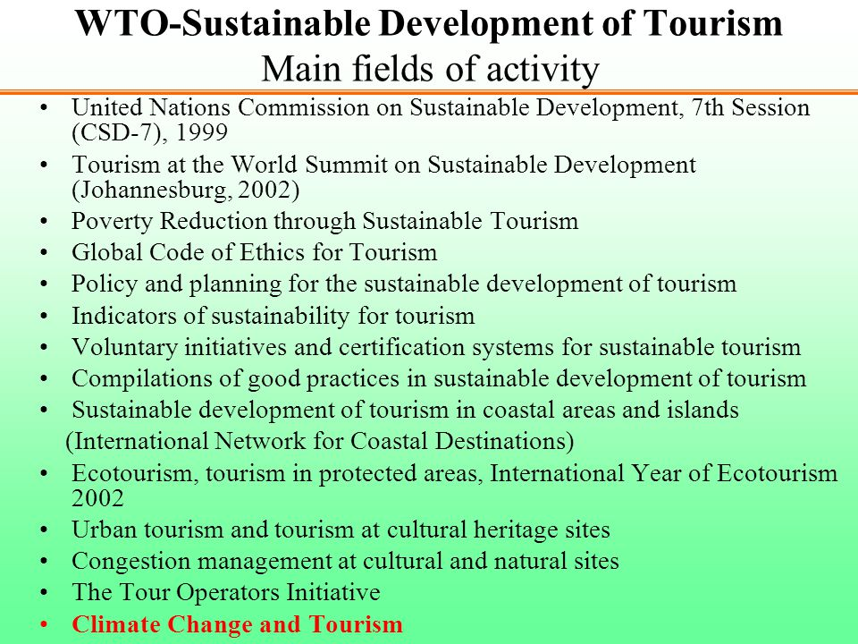 WTO-Sustainable Development of Tourism Main fields of activity