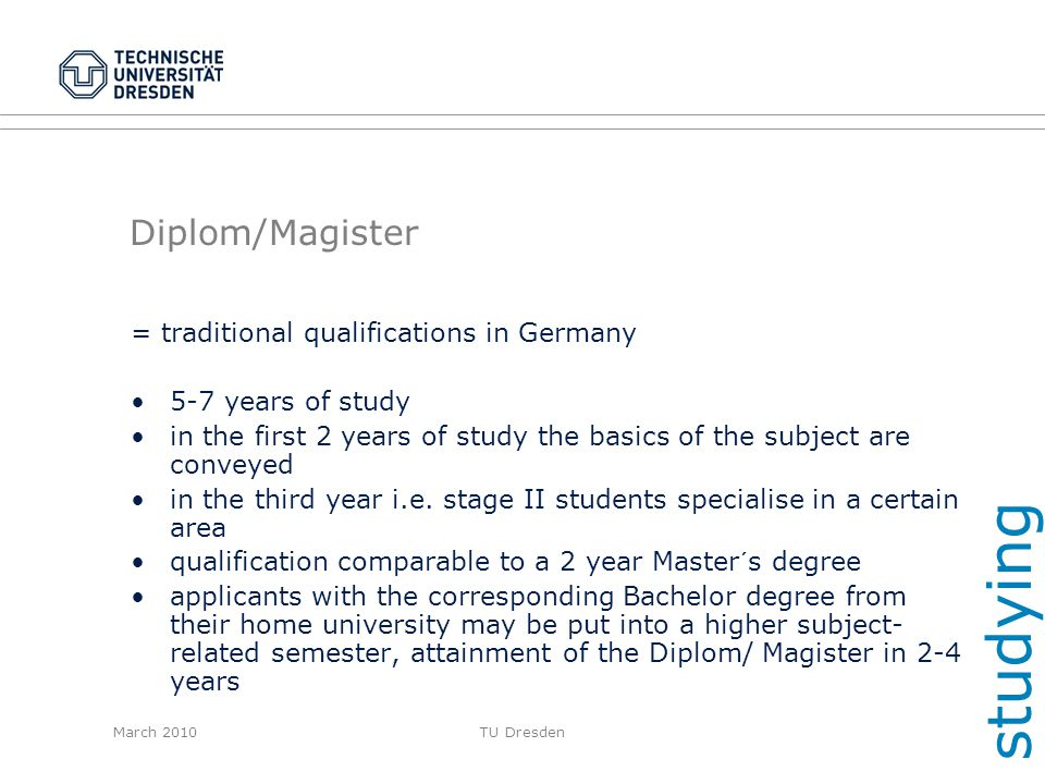studying Diplom/Magister = traditional qualifications in Germany