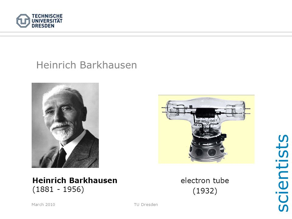 scientists Heinrich Barkhausen Heinrich Barkhausen electron tube