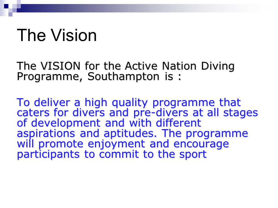 The Vision The VISION for the Active Nation Diving Programme, Southampton is :
