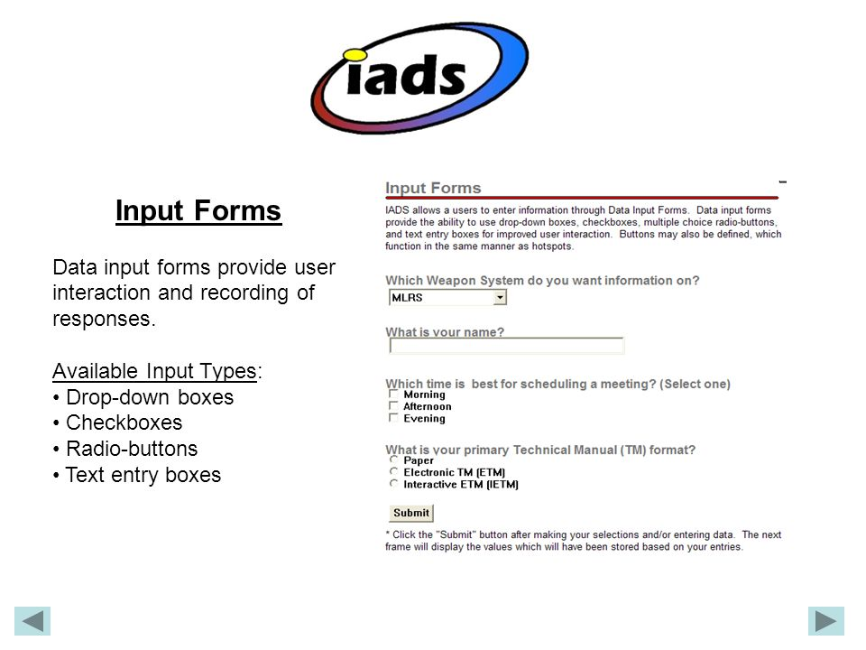 Input Forms Data input forms provide user interaction and recording of responses. Available Input Types: