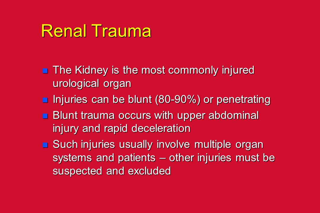 Renal Trauma The Kidney is the most commonly injured urological organ