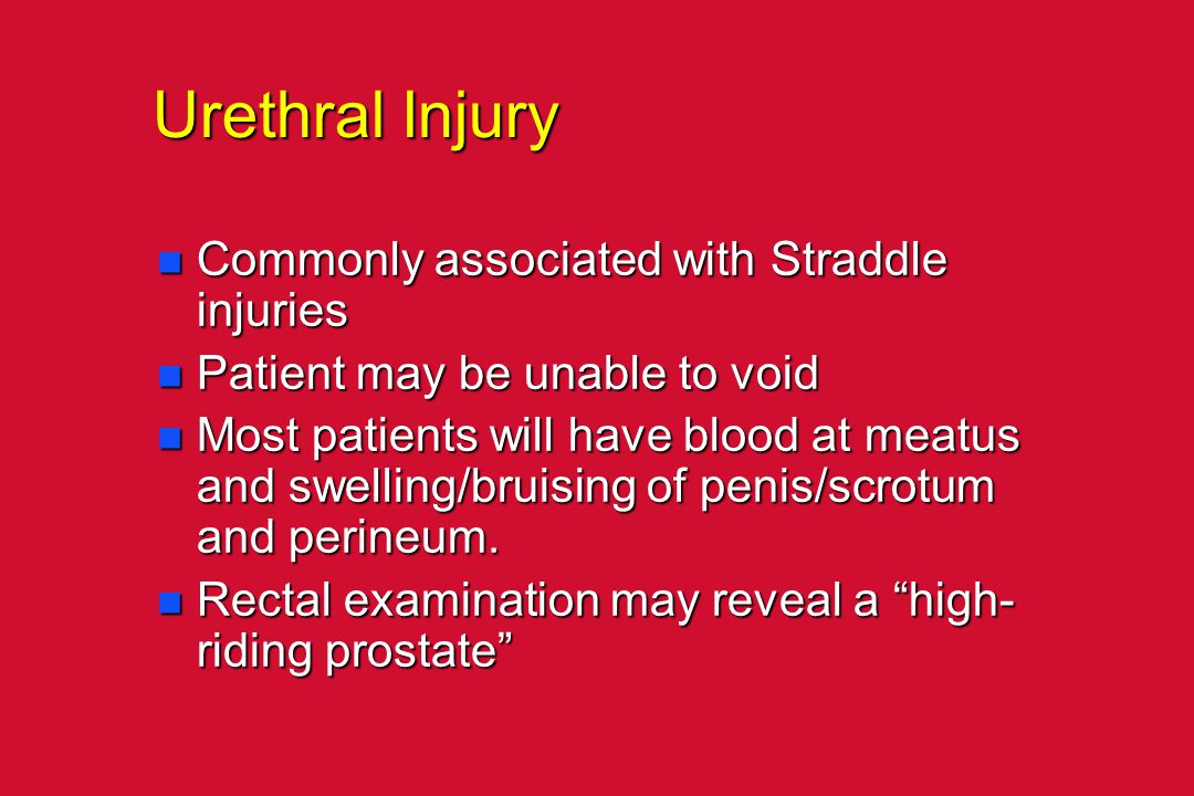 Urethral Injury Commonly associated with Straddle injuries