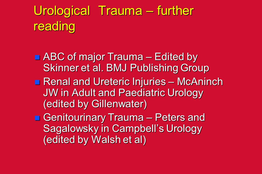 Urological Trauma – further reading