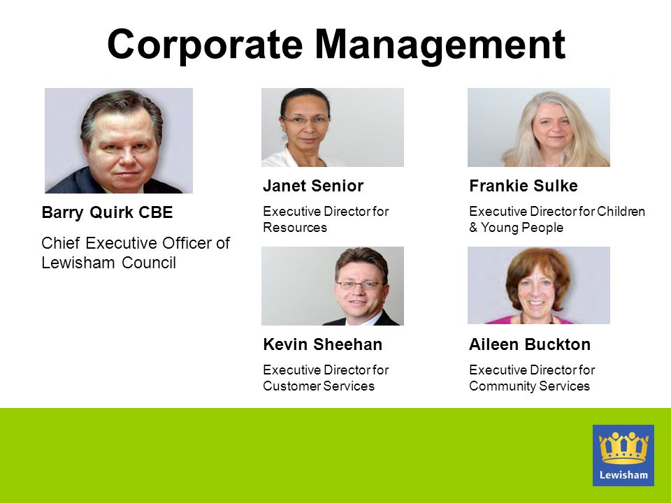 Corporate Management Janet Senior Frankie Sulke Barry Quirk CBE