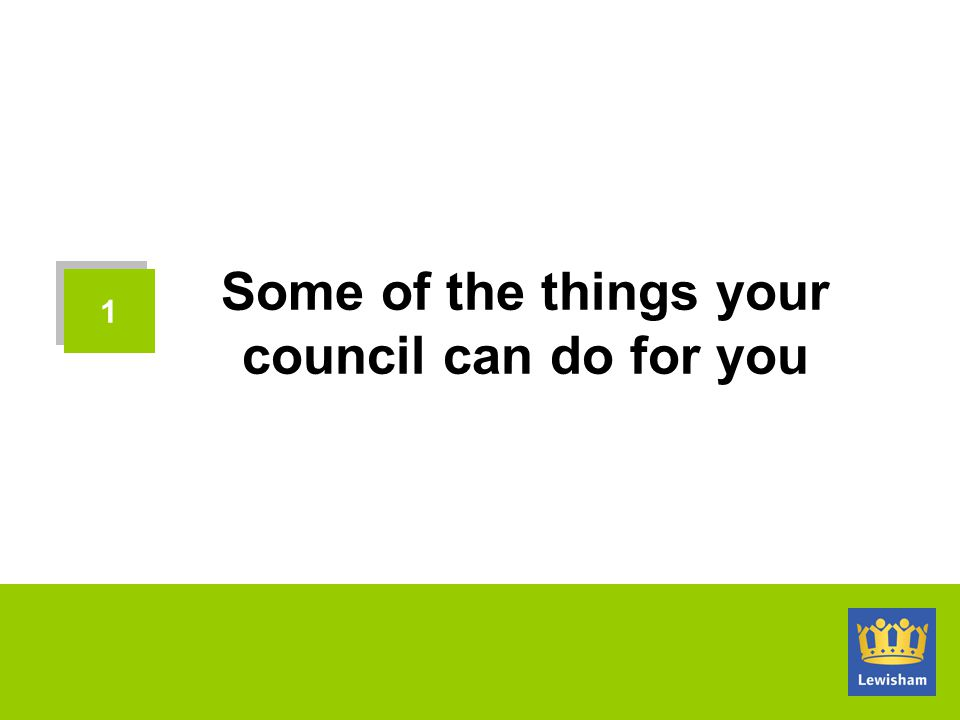 Some of the things your council can do for you