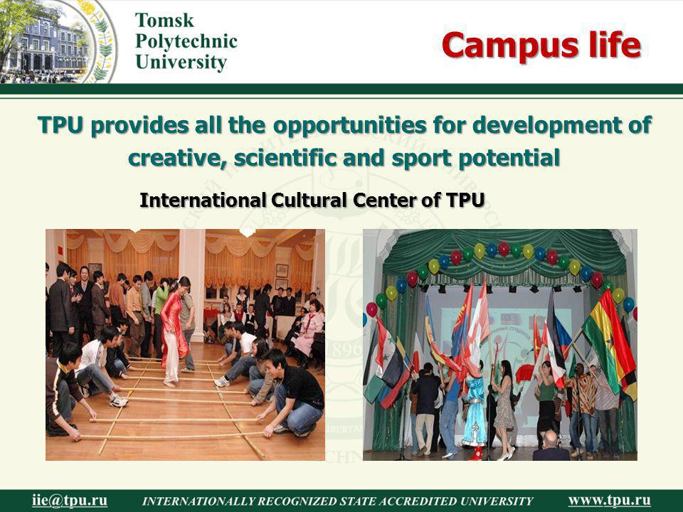 Campus life TPU provides all the opportunities for development of creative, scientific and sport potential.