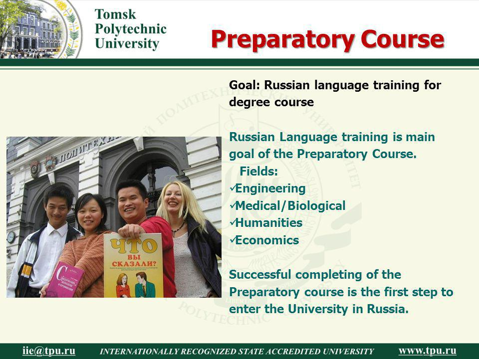 Preparatory Course Goal: Russian language training for degree course
