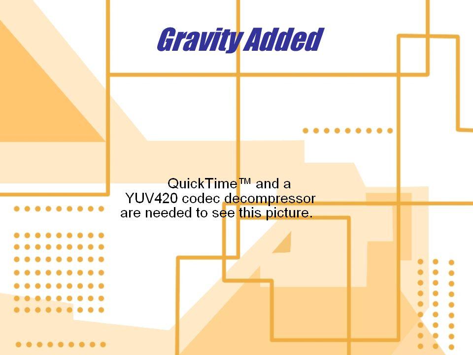 Gravity Added