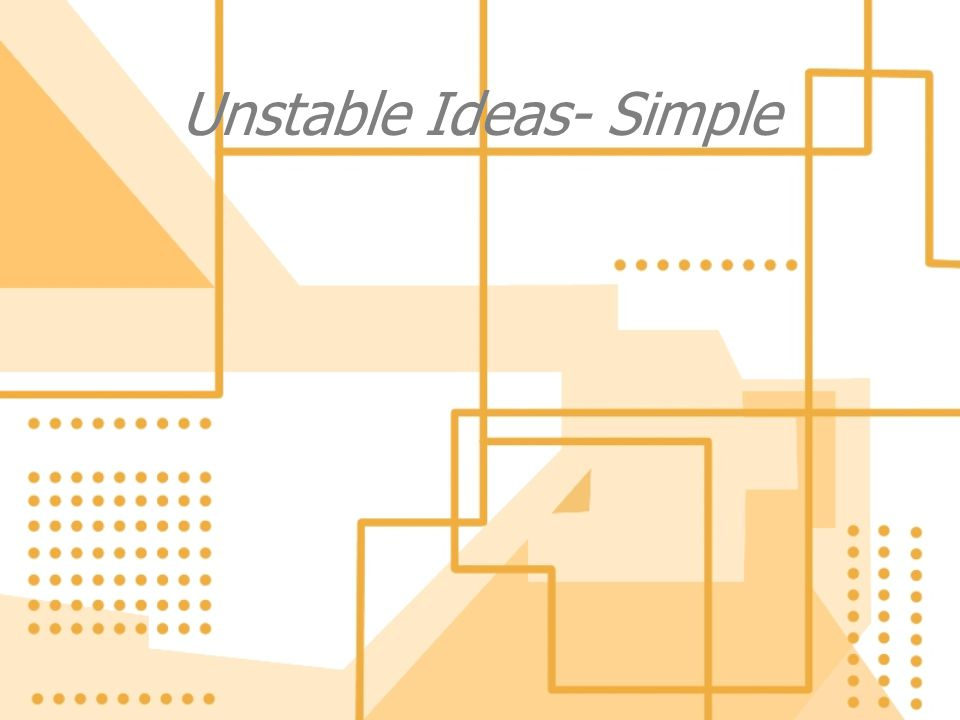 Unstable Ideas- Simple
