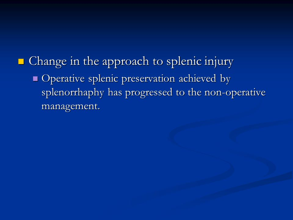 Change in the approach to splenic injury