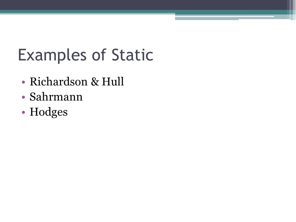 Examples of Static Richardson & Hull Sahrmann Hodges