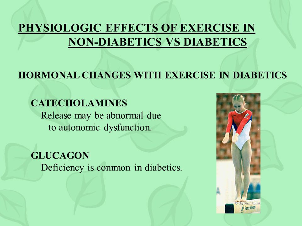 PHYSIOLOGIC EFFECTS OF EXERCISE IN NON-DIABETICS VS DIABETICS