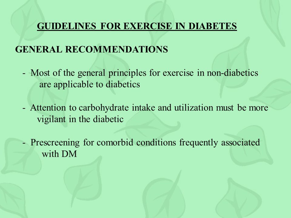 GUIDELINES FOR EXERCISE IN DIABETES