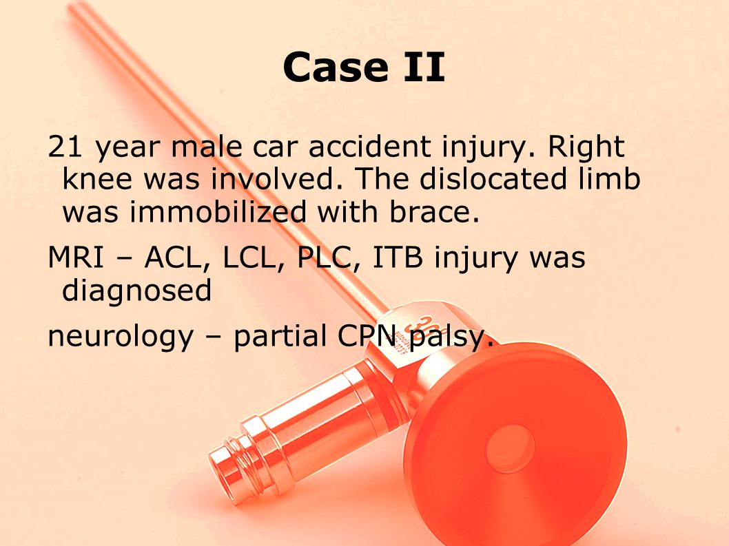 Case II 21 year male car accident injury. Right knee was involved. The dislocated limb was immobilized with brace.